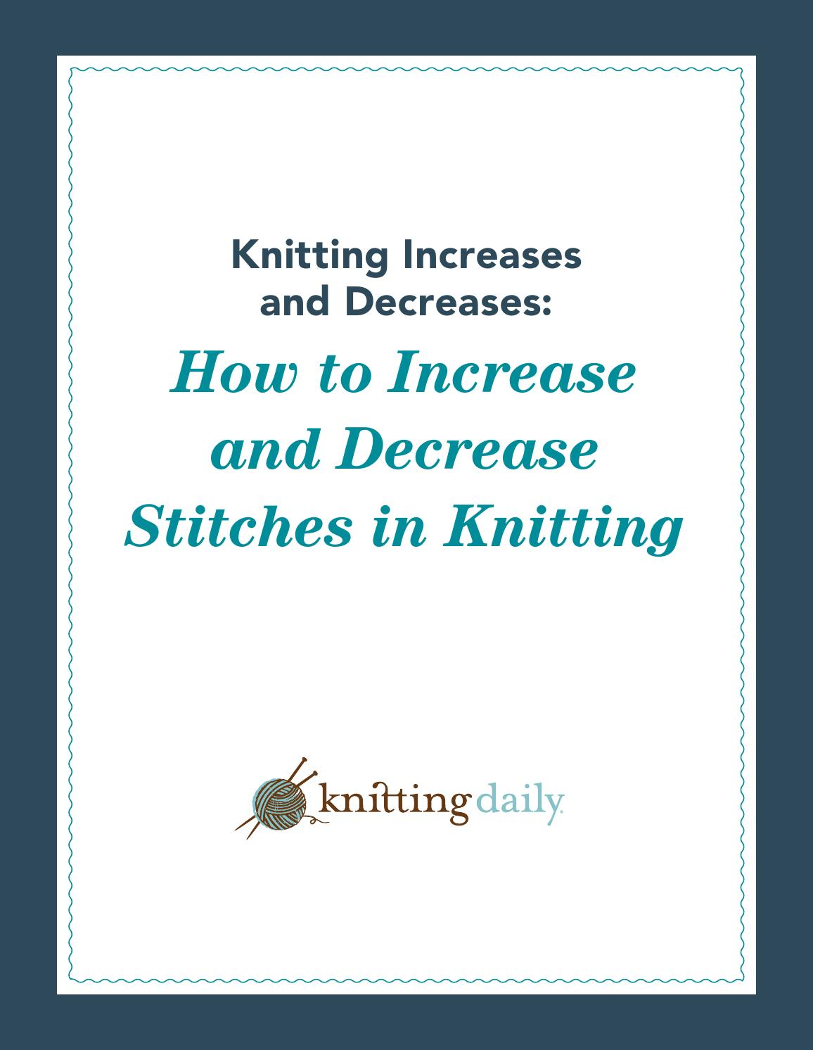 How To Increase Stitches While Knitting : Knitting increases and decreases by jasmina sizz - issuu