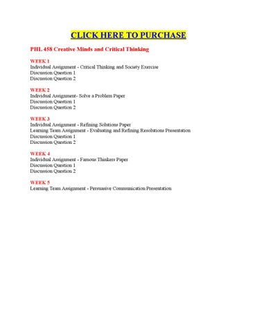 PHL 458 Entire Course - Creative Minds and Critical Thinking