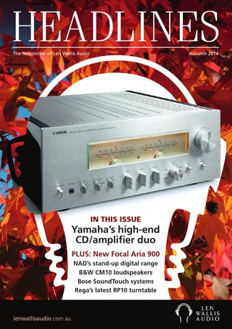 Len Wallis Audio Headlines #Autumn 2014 by nextmedia Pty Ltd - issuu