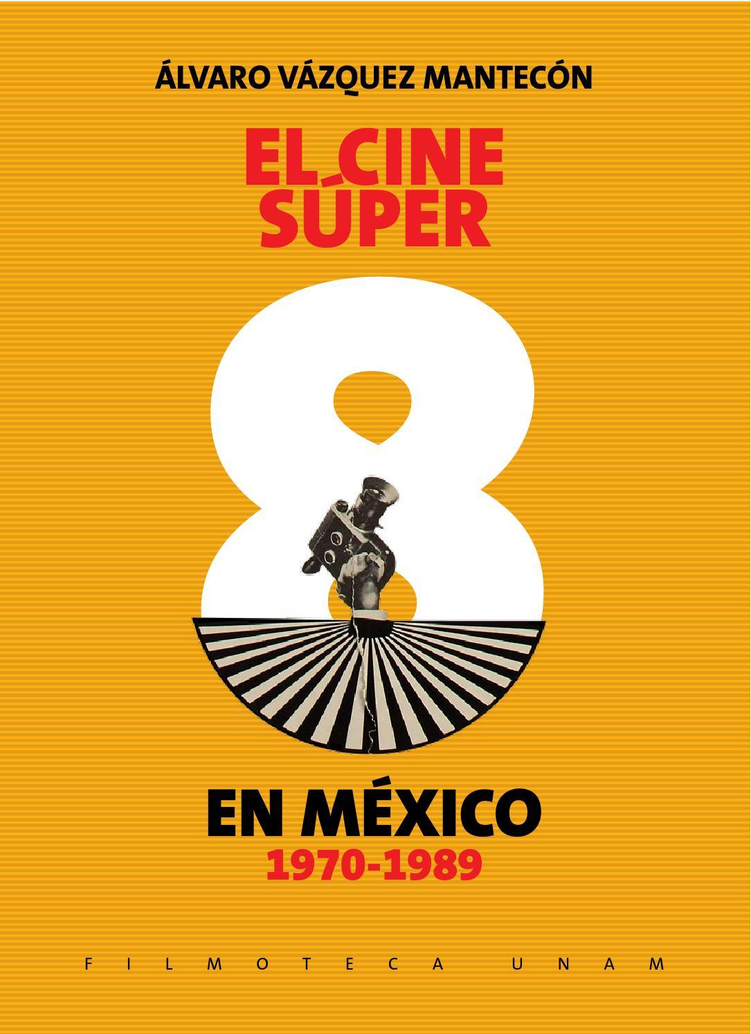 Peliculas porno de 1970 El Cine Super 8 En Mexico 1970 1989 By Filmotecaunam Issuu