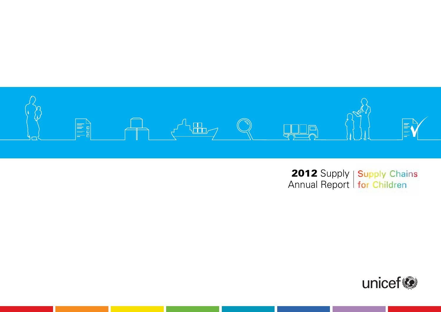 8d2f06787bace9 UNICEF Supply Annual Report 2012 by UNICEF Supply - issuu