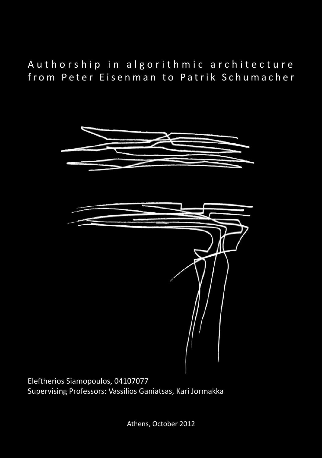 Authorship in algorithmic architecture from peter eisenman to patrik schumacher by lefteris siamopoulos issuu