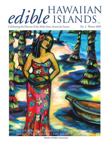 Edible Hawaiian Islands Winter 2008 By Edible Hawaiian Islands