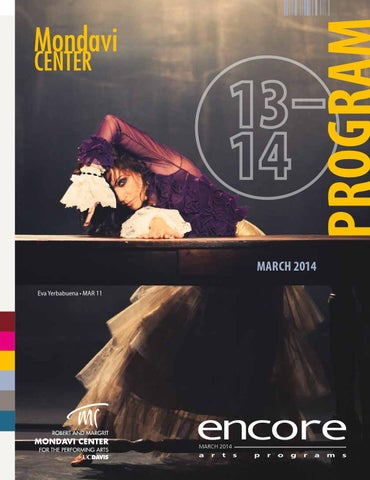 Mondavi Center Program Issue 4 March 2014 By Robert And Margrit