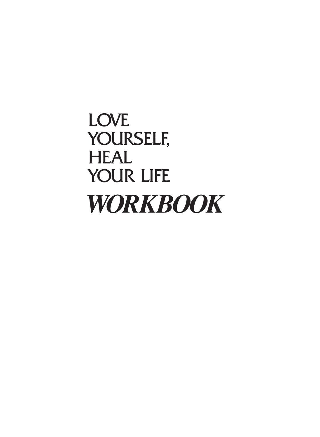 Workbooks receiving love workbook : Love Yourself Heal Your Life Workbook by Holisticshop.co.uk - issuu