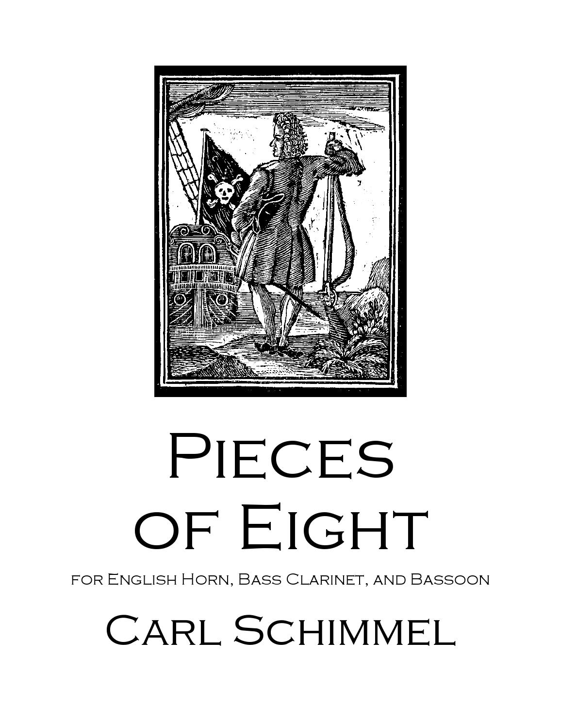 Pieces of Eight, by Carl Schimmel (for English Horn, Bass Clarinet, and  Bassoon)