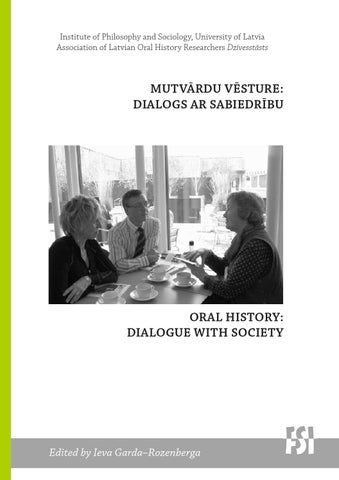 Oral History: Dialogue With Society / Mutvārdu vēsture: dialogs ar