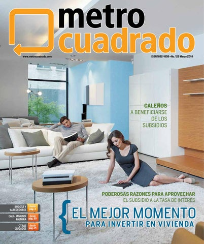 Ed 126 marzo 2014 by Revista Metrocuadrado - issuu