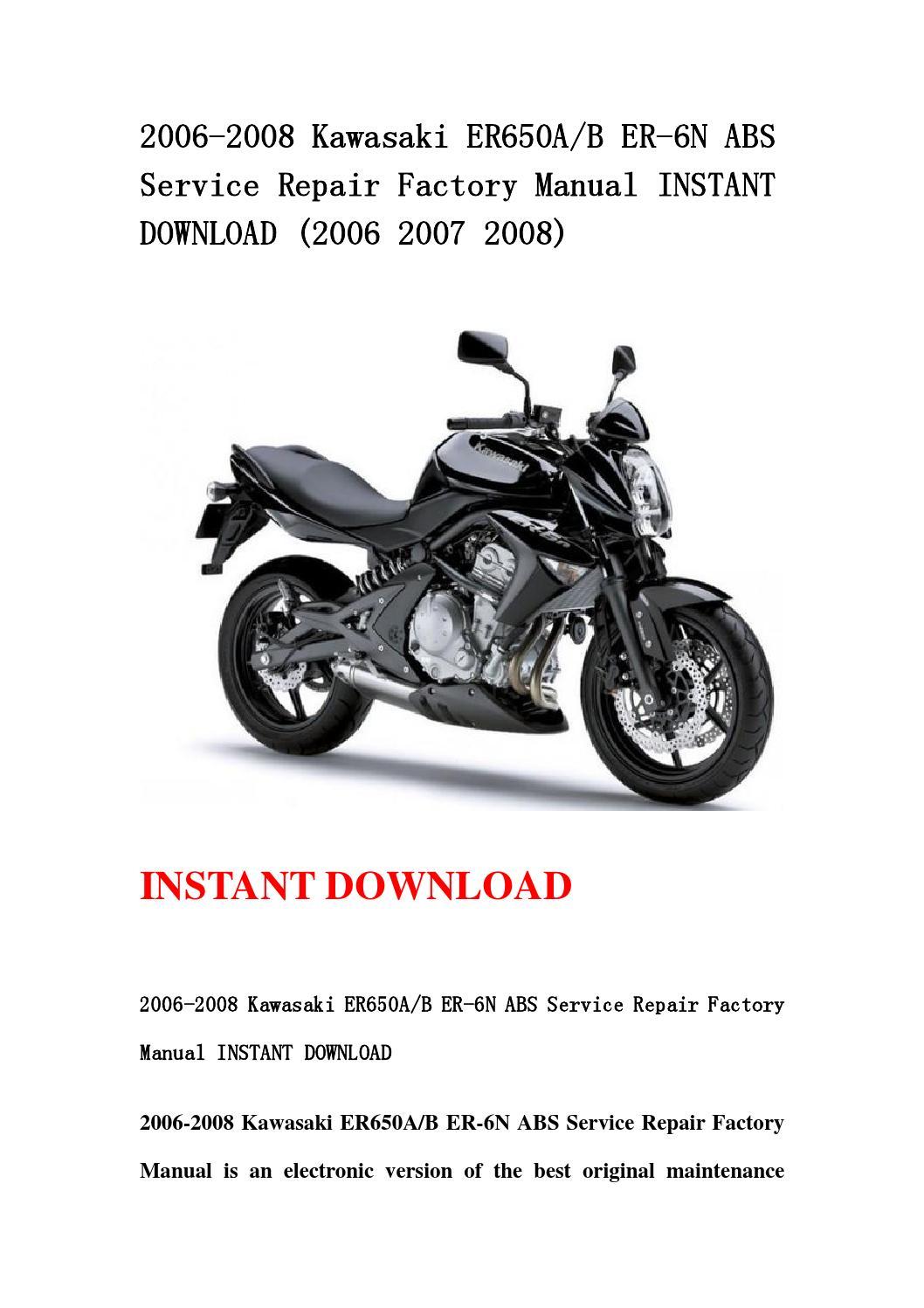 2006 2008 kawasaki er650ab er 6n abs service repair factory manual instant  download (2006 2007 2008) by manual-2 - issuu