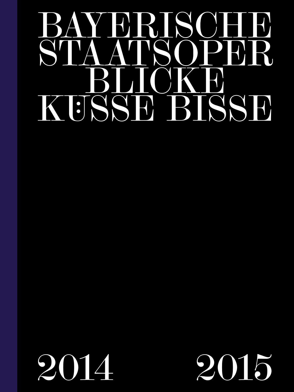 Jahresvorschau der Bayerischen Staatsoper 2014/15 by Bayerische ...