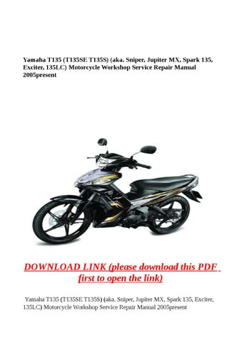 Yamaha t135 t135se t135s aka sniper jupiter mx spark 135 sniper jupiter mx spark 135 exciter 135lc motorcycle workshop service repair manual 2005present cheapraybanclubmaster Image collections