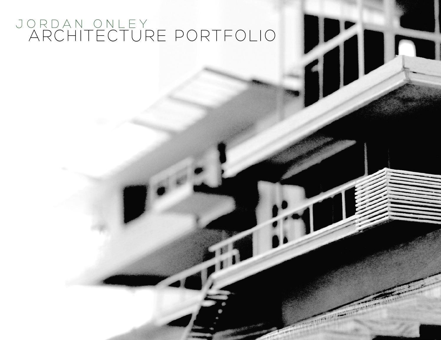 jordan onley architecture portfolio by jordan onley