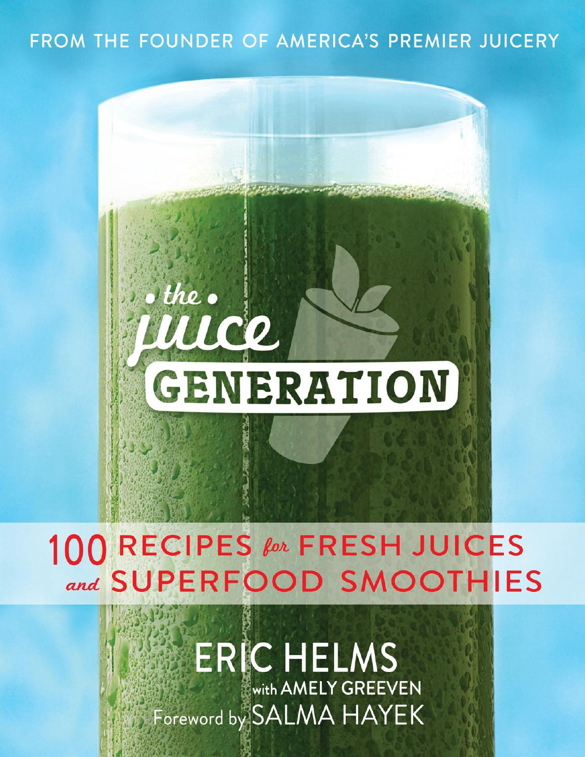 The Juice Generation: 100 Recipes for Fresh Juices and
