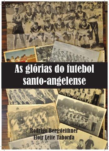 0073ab5e7a As Glórias do Futebol Santo-angelense by Rodrigo Bergsleithner - issuu