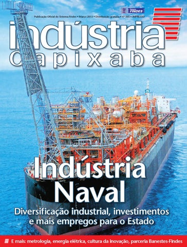 1adb46396a8 Revista Indústria Capixaba n° 305 by Sistema Findes - issuu