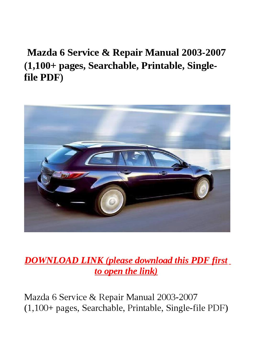 Mazda 6 service & repair manual 2003 2007 (1,100 pages, searchable,  printable, single file pdf) by yghj - issuu