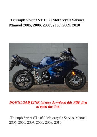 triumph sprint st 1050 motorcycle service manual 2005 2006 2007 rh issuu com triumph sprint st 1050 manual free pdf free triumph sprint st 1050 service manual