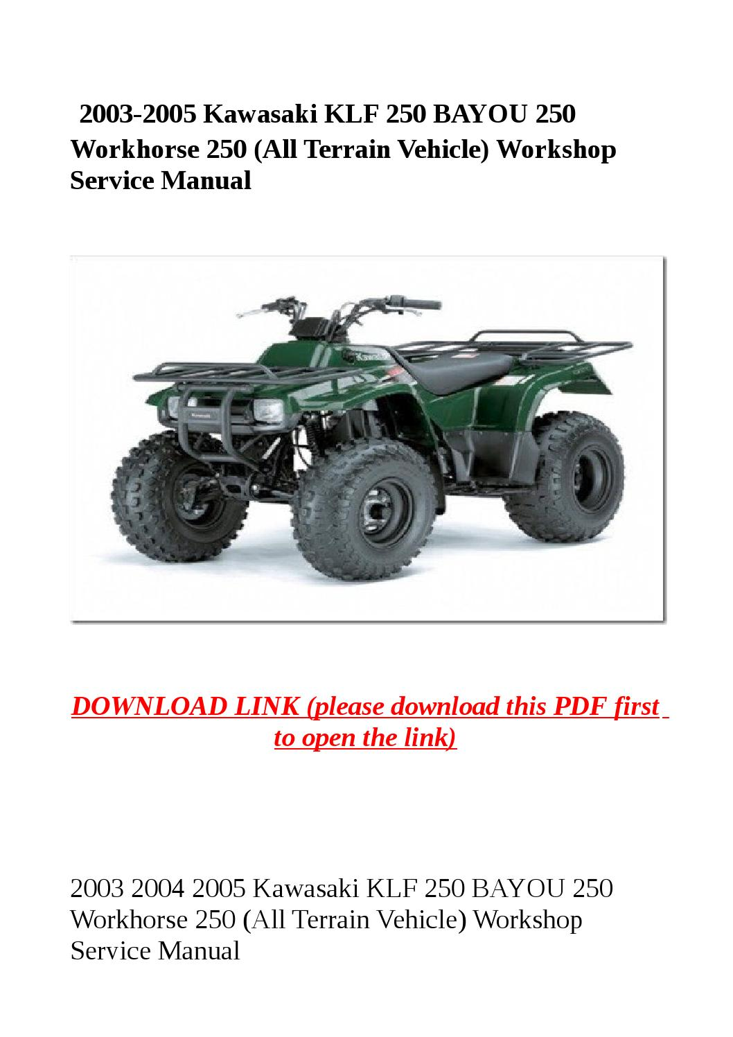 2003 2005 kawasaki klf 250 bayou 250 workhorse 250 (all terrain vehicle) workshop  service manual by yghj - issuu
