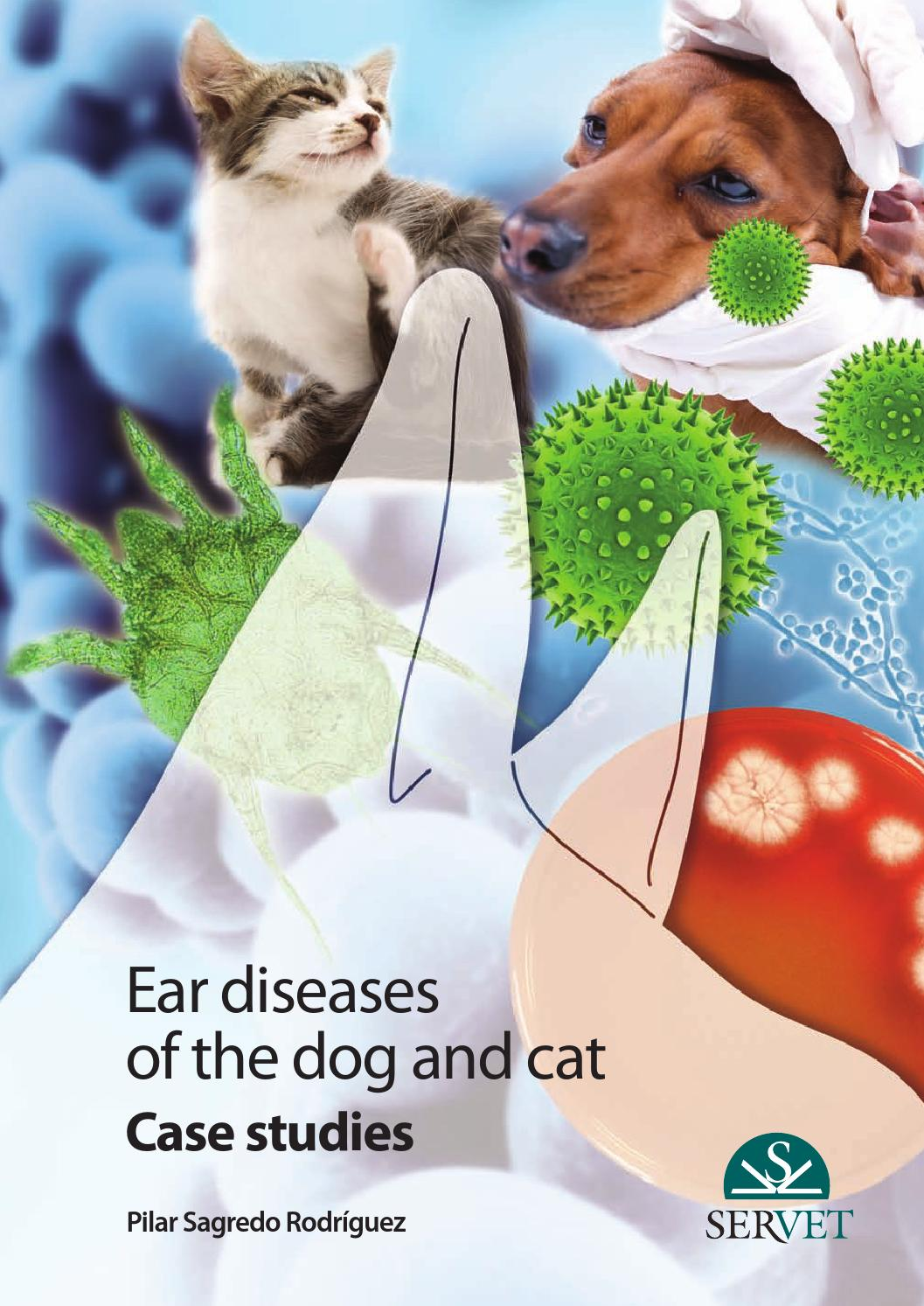 Ear diseases of the dog and cat  Case studies by Grupo Asís