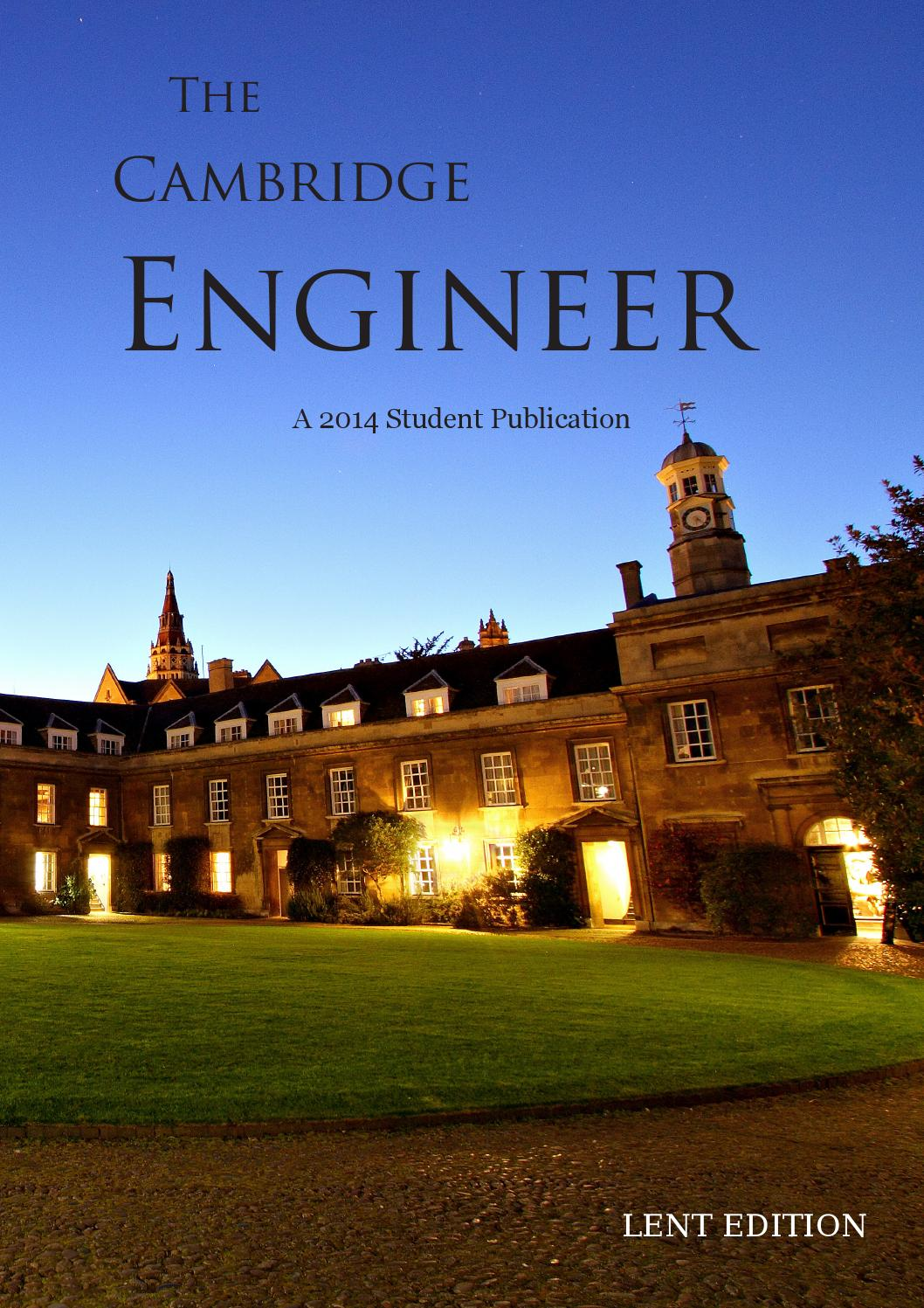 The Cambridge Engineer Lent 2014 By The Cambridge Engineer Cambridge University Engineering