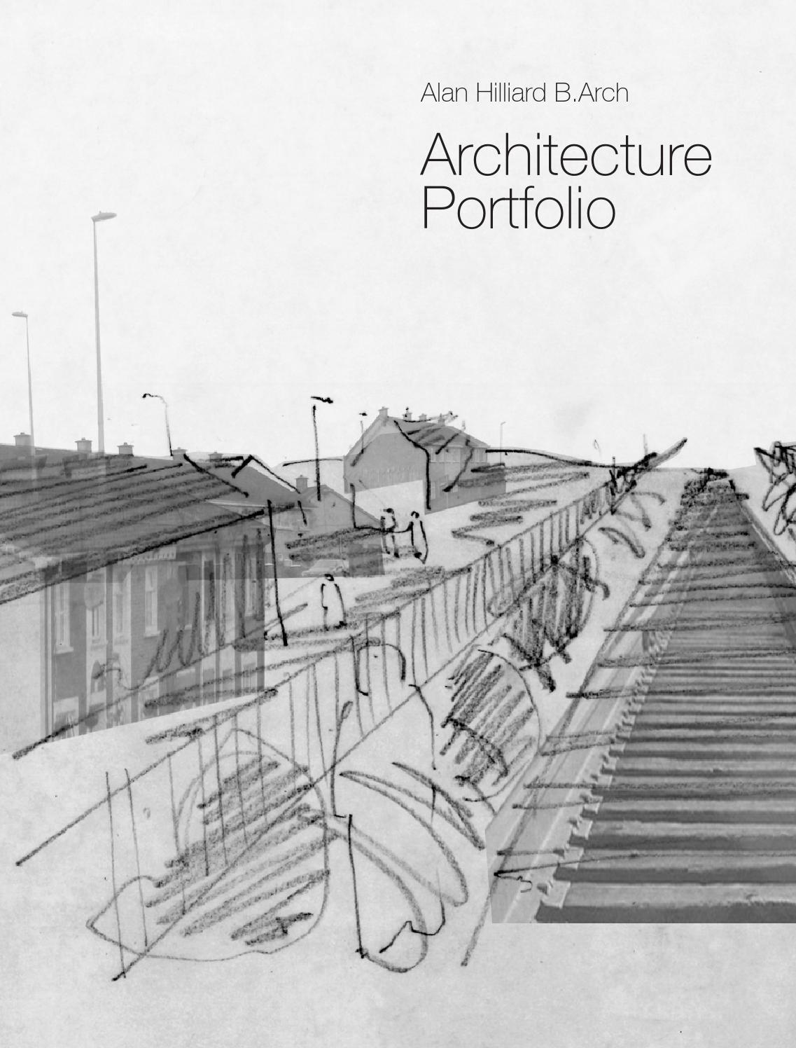 alan hilliard architecture portfolio march 2014 by alan hilliard