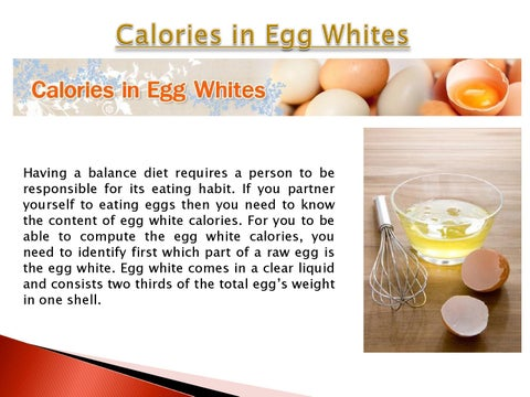 If You Partner Yourself To Eating Eggs Then You Need To Know The Content Of Egg White Calories