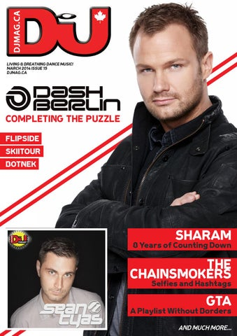 38aa98d2d LIVING & BREATHING DANCE MUSIC! MARCH 2014 ISSUE 15 DJMAG.CA