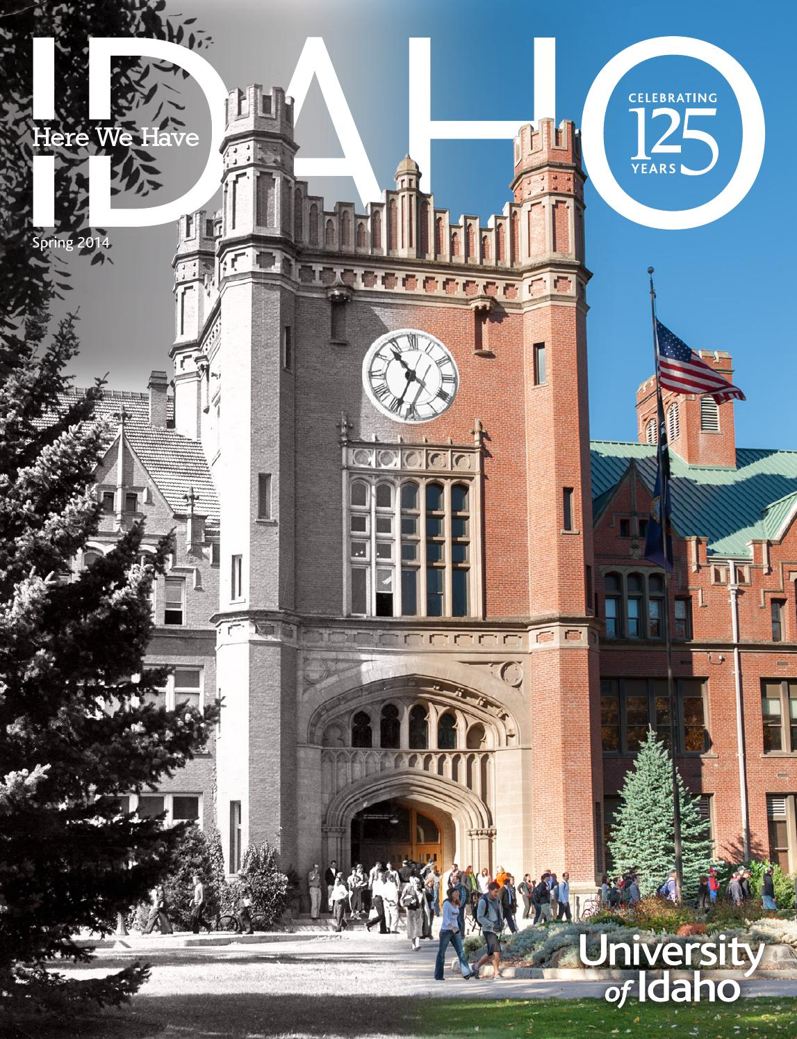 Here We Have Idaho | Spring 2014 by The University of Idaho - issuu