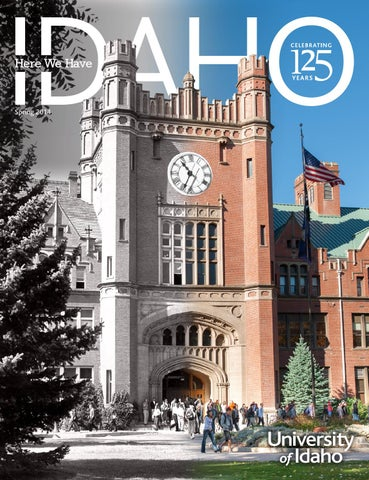 Here We Have Idaho | Spring 2014 By The University Of Idaho   Issuu