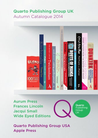 Quarto Publishing Group UK Autumn Catalogue 2014 By APGSpring2014