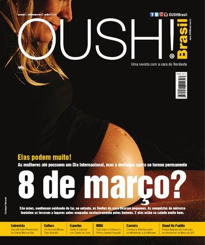 Revista OUSH! Brasil - Capa Especial Mulheres - Ano IV - Edição 13 ... c76194e9e46a6