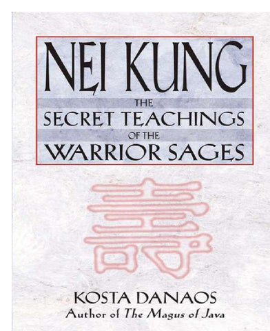 Nei kung the secret teachings of the warrior sages danaos