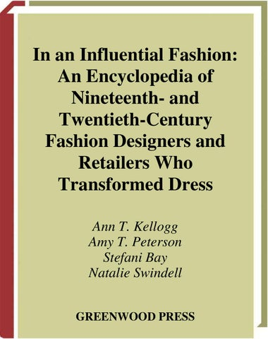 a5afacaa4aa9 In an Influential Fashion  An Encyclopedia of Nineteenth- and  Twentieth-Century Fashion Designers and Retailers Who Transformed Dress Ann  T. Kellogg Amy T. ...