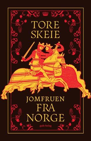 e075f169948d D EN N ORSKE P RESSE SKR EV »Aldrig er den norske middelalder blevet  beskrevet mere levende (…) Tore Skeie har på mesterlig vis genskabt et  univers af ...