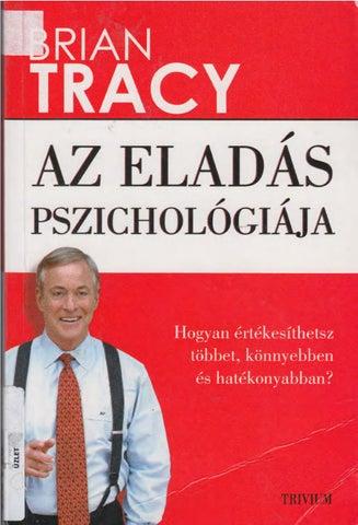 Brian tracy az eladás pszichológiája by Péter Béla Bodor - issuu 49d8172e96