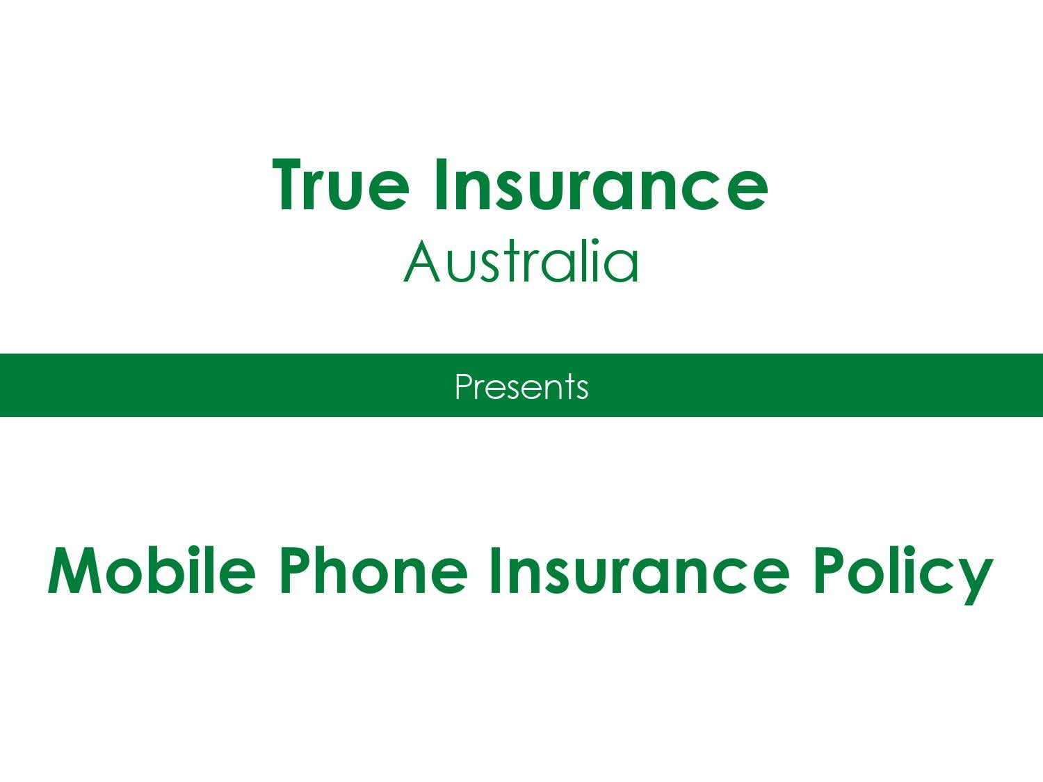 Mobile Phone Insurance Policy True Insurance By Jack Smith Issuu