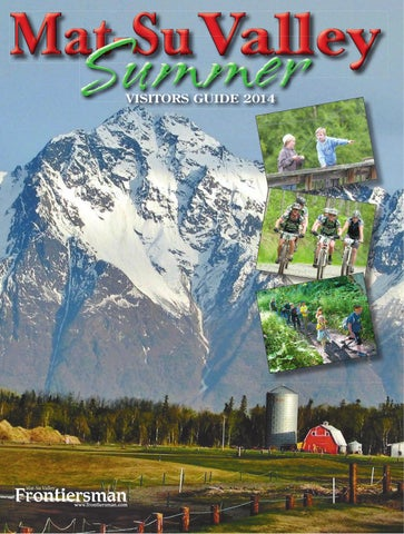 2014 Mat Su Valley Summer Visitors Guide By Wick