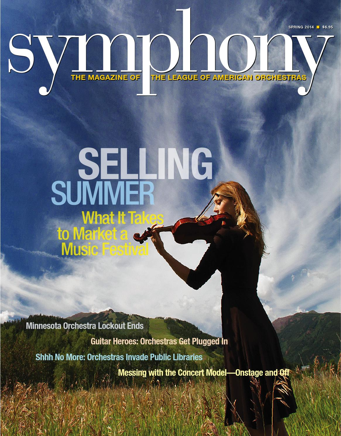 Symphony Spring 2014 by League of American Orchestras - issuu