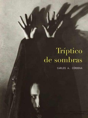 Tríptico De Sombras Carlos A Córdova By Centro De La