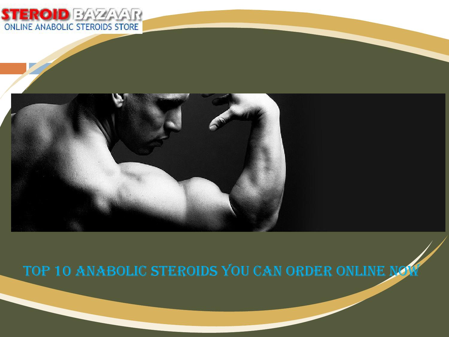 Anabolic Steroids You can Order Online? by Steroid Bazaar ...