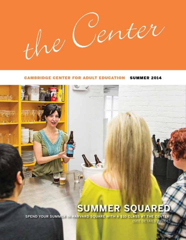58b049b7dc Summer Catalog 2014 by Cambridge Center for Adult Education - issuu
