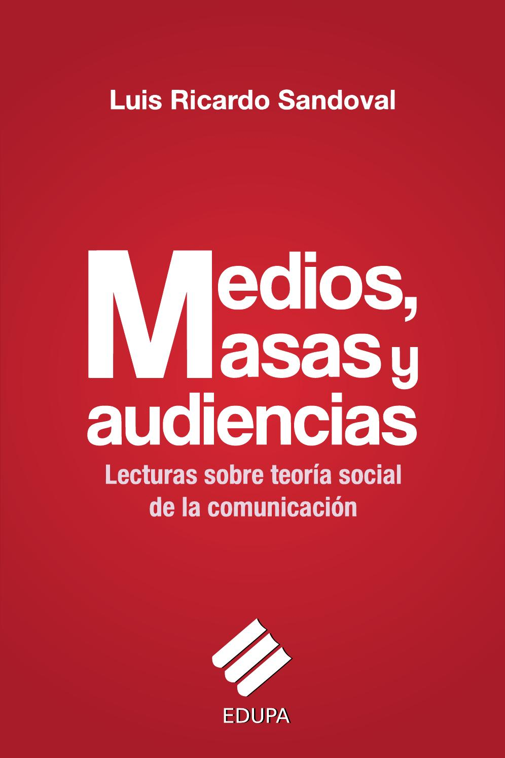 Sandoval medios masas audienciasfinal by Florcicimino - issuu