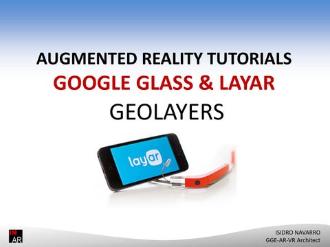 AR Tutorial - LAYAR Geolayer & Google Glass by Isidro