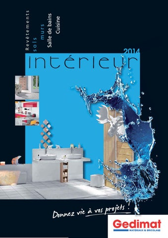 Catalogue Gedimat Intérieur 2014 By Joe Monroe Issuu