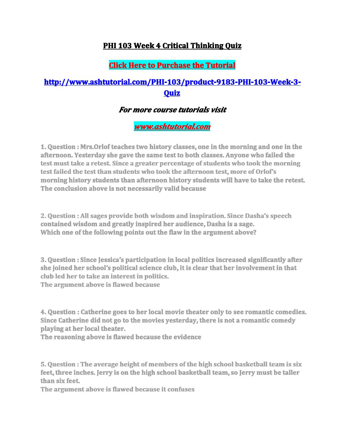 phi 103 week 4 critical thinking quiz answers If homework seems too challenging, visit our service to benefit from great academic assistance our tutors are available 24/7 to answer your questions.