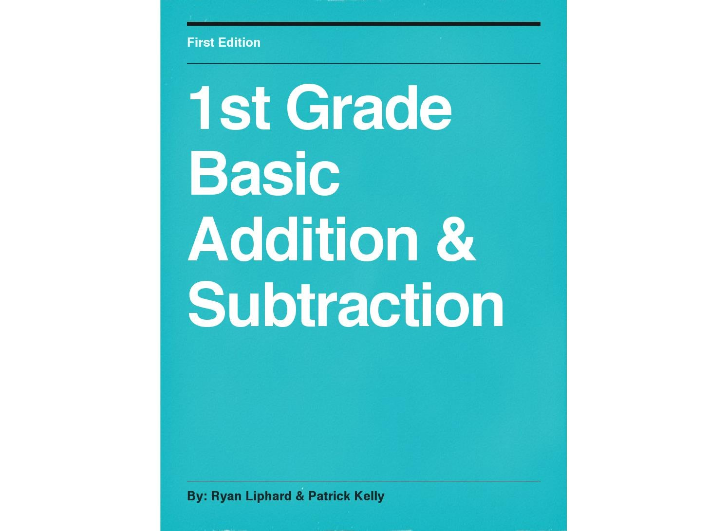 1st Grade Basic Addition & Subtraction by Ryan Liphard - issuu