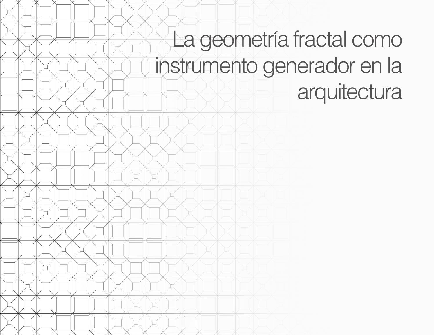 La geometría fractal como instrumento generador en la arquitectura ...