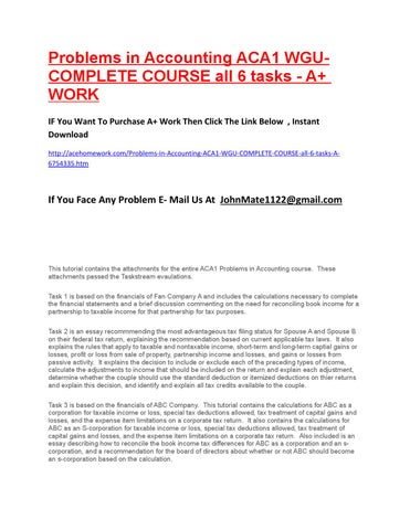 aca1 task 2 complete Free essay: aca1 task 2 a filing status: there are two choices of filing status available to this taxpayer couple, married filing separately and married.