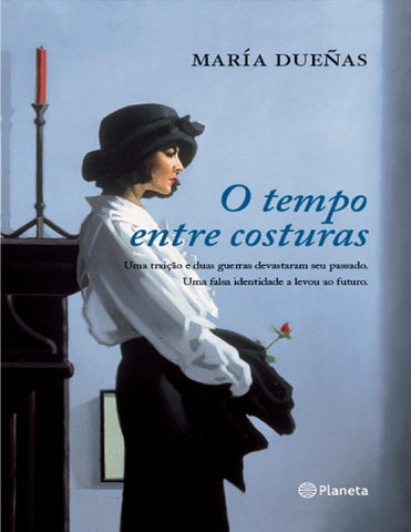 c72c892abc MARIA DUEÑAS O tempo entre costuras Tradução Sandra Martha Dolinsky