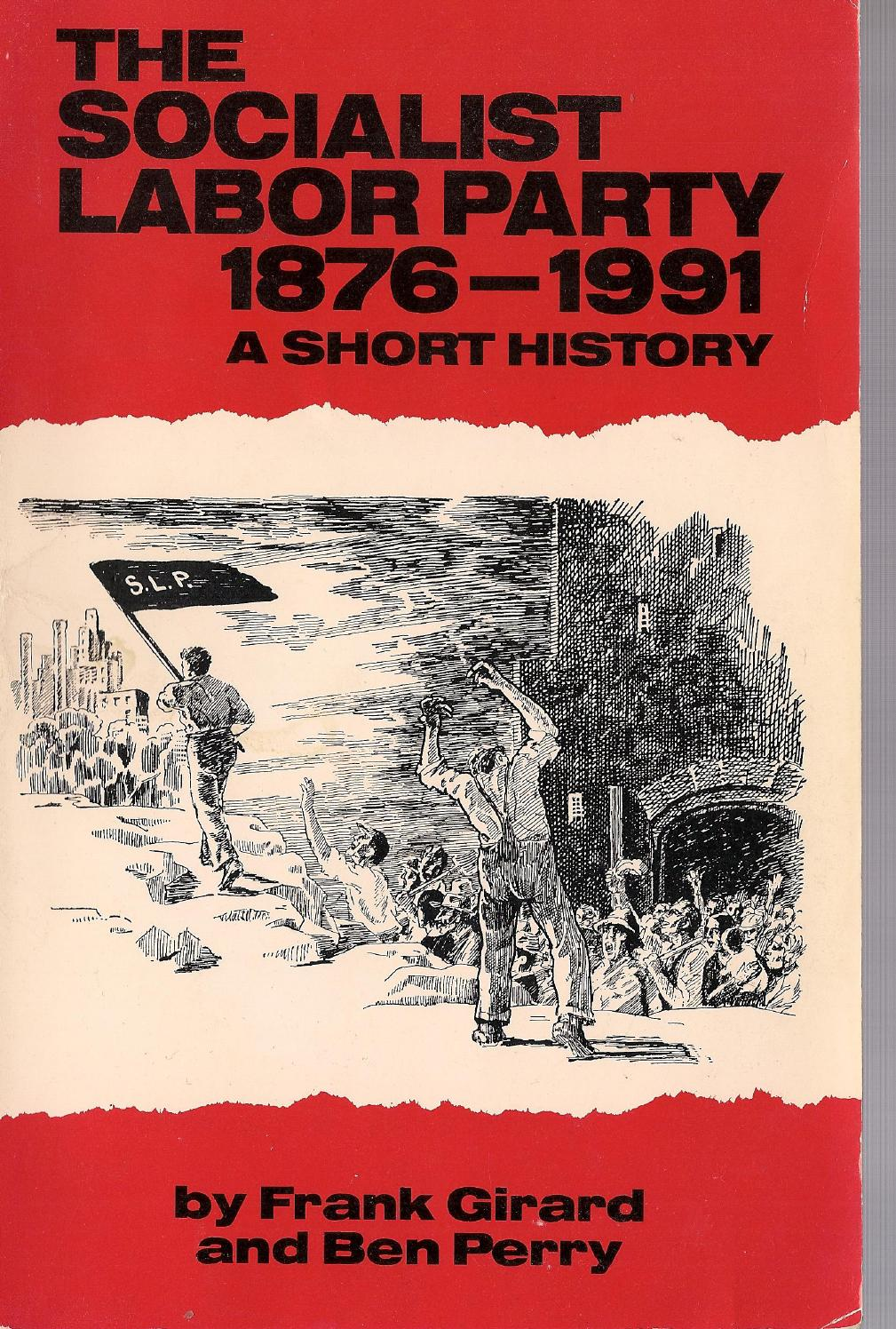 The Socialist Labor Party, 1876-1991: A Short History by